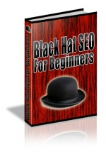 Black Hat SEO For Beginners eBook with Master Resale Rights