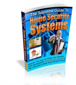 The Supreme Guide To Home Security Systems eBook with Private Label Rights
