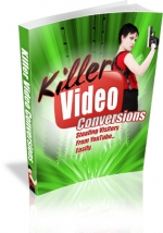 Killer Video Conversions eBook with Master Resale Rights