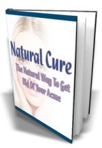 Natural Cure : The Natural Way To Get Rid Of Your Acme eBook with Master Resale Rights