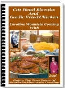 Cat Head Biscuits And Garlic Fried Chicken eBook with Resell Rights