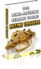 100 Mind-Altering Selling Tools! Buying Triggers eBook with Resell Rights