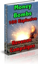 Money Bombs : 100 Explosive Revenue Campaigns! eBook with Resell Rights