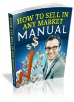 How To Sell In Any Market Manual eBook with Master Resale Rights