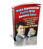 Make Exponential Profits With Backend Sales eBook with Private Label Rights