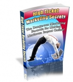 High Ticket Marketing Secrets eBook with Private Label Rights