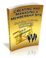 Creating And Managing A Membership Site eBook with Master Resale Rights