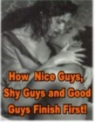 How Nice Guys, Shy Guys And Good Guys Finish First! eBook with Resell Rights