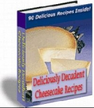 Deliciously Decadent Cheescake Recipes eBook with Resell Rights