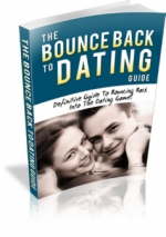 The Bounce Back To Dating Guide eBook with Master Resell Rights