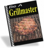 Be A Grillmaster eBook with Private Label Rights