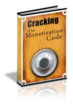 Cracking The Monetization Code eBook with Master Resale Rights