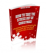 How To Take The Stress Out Of Christmas! eBook with Private Label Rights