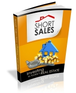 Short Sales - Investing In Today's Real Estate eBook with Master Resale Rights