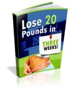 Lose 20 Pounds In Three Weeks! eBook with Master Resale Rights