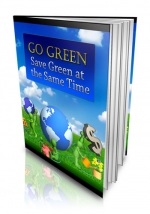 Go Green - Save Green at the Same Time eBook with Private Label Rights