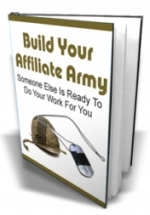 Build Your Affiliate Army eBook with Master Resale Rights
