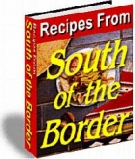 Recipes From South Of The Border eBook with Resell Rights