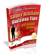 Super Affiliate Success Tips with Rosalind Gardner eBook with Giveaway Rights