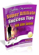 Super Affiliate Success Tips with Allan Gardyne eBook with Giveaway Rights