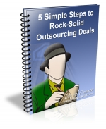 5 Simple Steps To Rock-Solid Outsourcing Deals eBook with Master Resale Rights