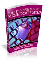 The Beginners Guide To Membership Sites eBook with Private Label Rights