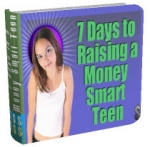 7 Days To Raising A Money Smart Teen eBook with private label rights
