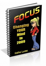 Focus - Changing Your Mind In 2009 eBook with Personal Use Rights