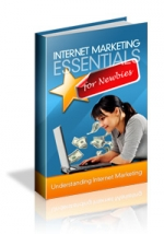 Internet Marketing Essentials For Newbies eBook with Master Resale Rights