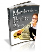 Membership Profits Primer eBook with Master Resale Rights