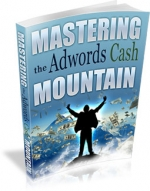 Mastering the Adwords Cash Mountain eBook with Master Resale Rights