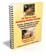 15 Tips To Lose Annoying Holiday Pounds eBook with Master Resale Rights