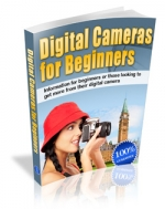 Digital Cameras For Beginners eBook with Master Resale Rights