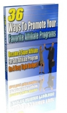 36 Ways To Promote Your Favorite Affiliate Programs eBook with Resell Rights
