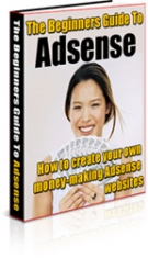 The Beginners Guide To Adsense eBook with Master Resale Rights