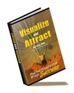 Visualize And Attract eBook with Master Resale Rights