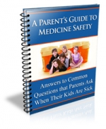 A Parent's Guide To Medicine Safety eBook with Master Resale Rights