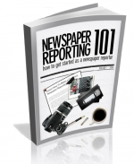 Newspaper Reporting 101 eBook with Private Label Rights