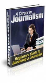 A Career In Journalism eBook with Private Label Rights
