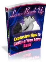Love's Break Up - Explosive Tips To Getting Your Love Back eBook with Resell Rights