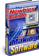 The Newbies Guide To Making Software eBook with Master Resell Rights