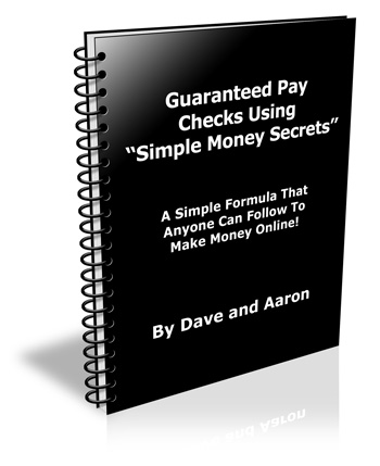 "Guaranteed Pay Checks Using ""Simple Money Secrets"""