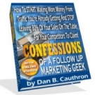 Confessions Of A Follow Up Marketing Geek eBook with Master Resell Rights