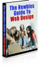 The Newbies Guide To Web Design eBook with Master Resell Rights