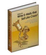How to Write E-Mails that Sell Like Crazy! eBook with Master Resale Rights