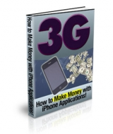 3G : How To Make Money With iPhone Applications! eBook with Private Label Rights