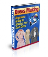 Dress Making : Beginners Guide to Making Your Own Dress eBook with Private Label Rights