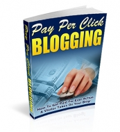 Pay Per Click Blogging eBook with Master Resale Rights