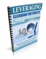 Leveraging Clickbank For Profits eBook with Master Resale Rights
