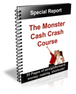 The Monster Cash Crash Course eBook with Private Label Rights